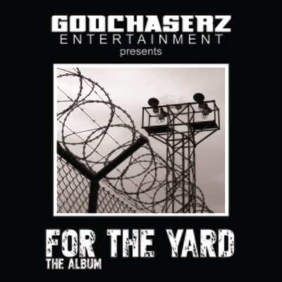 """GodChaserz Entertainment presents """"For The Yard"""" digital download"""