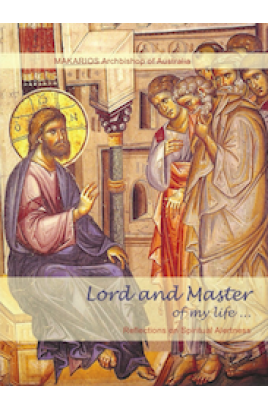 Book: Lord and Master of my Life by His Eminence Archbishop Makarios of Australia