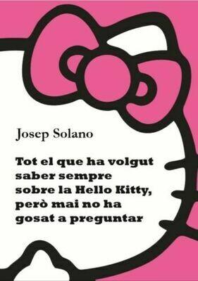 Tot el que ha volgut saber sempre sobre la Hello Kitty, però mai no ha gosat a preguntar - Edició en paper