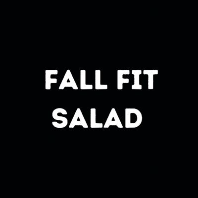 Fall Fit Salad