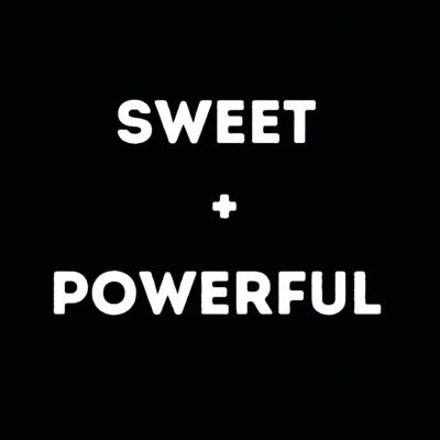 Sweet + Powerful