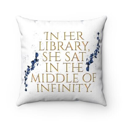 """Unwritten Pillow: """"In her library she sat in the middle of infinity."""""""