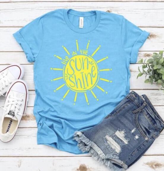 Live In The Sunshine Shirt