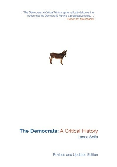 The Democrats: A Critical History by Lance Selfa