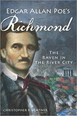Edgar Allan Poe's Richmond: The Raven in the River City