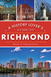 History Lover's Guide to Richmond