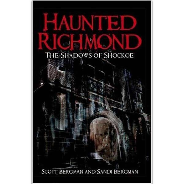 Haunted Richmond: The Shadows of Shockoe