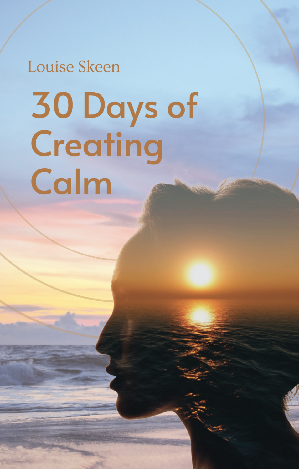 30 Days of Creating Calm: A Guide Toward Inner Peace