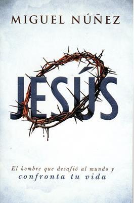 JESÚS, EL HOMBRE QUE DESAFIÓ AL MUNDO Y CONFRONTA TU VIDA