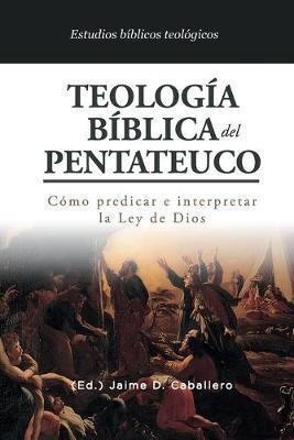 TEOLOGÍA BÍBLICA DEL PENTATEUCO