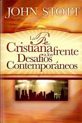 LA FE CRISTIANA FRENTE LOS DESAFÍOS CONTEMPORÁNEOS