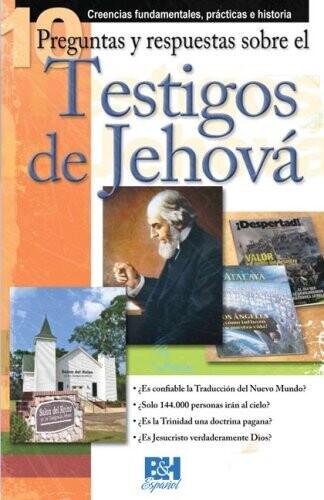DIEZ PREGUNTAS Y RESPUESTAS SOBRE LOS TESTIGOS DE JEHOVÁ