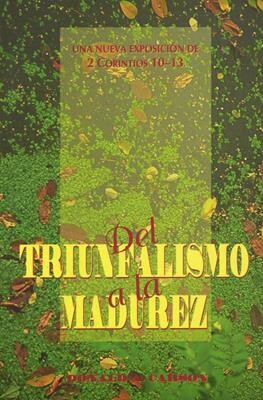 2 CORINTIOS 10-13, DEL TRIUNFALISMO A LA MADUREZ
