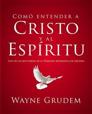 CÓMO ENTENDER A CRISTO Y AL ESPÍRITU