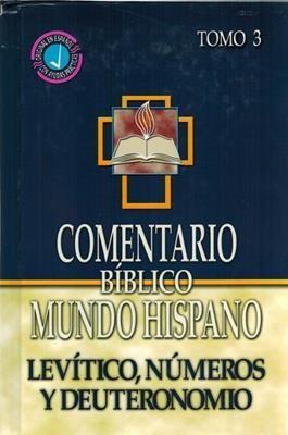 COMENTARIO BÍBLICO MUNDO HISPANO  TOMO 3/ LEVÍTICO, NÚMEROS Y DEUTERONOMIO