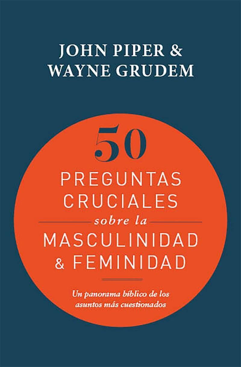 50 PREGUNTAS CRUCIALES SOBRE MASCULINIDAD Y FEMINIDAD