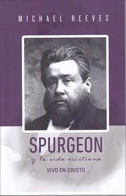 SPURGEON Y LA VIDA CRISTIANA
