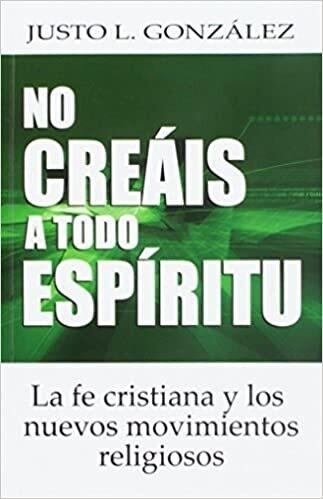 NO CREÁIS A TODO ESPÍRITU