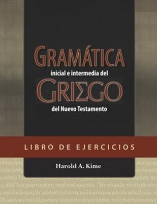 GRAMÁTICA INICIAL E INTERMEDIA DEL GRIEGO DEL NT-LIBRO DE EJERCICIOS