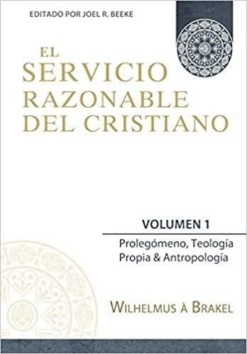 EL SERVICIO RAZONABLE DEL CRISTIANO VOL 1