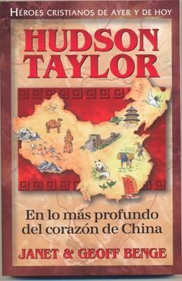 HUDSON TAYLOR: EN LO MÁS PROFUNDO DEL CORAZÓN DE CHINA
