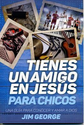 TIENES UN AMIGO EN JESÚS (PARA CHICOS)