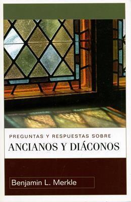 PREGUNTAS Y RESPUESTAS SOBRE ANCIANOS Y DIÁCONOS