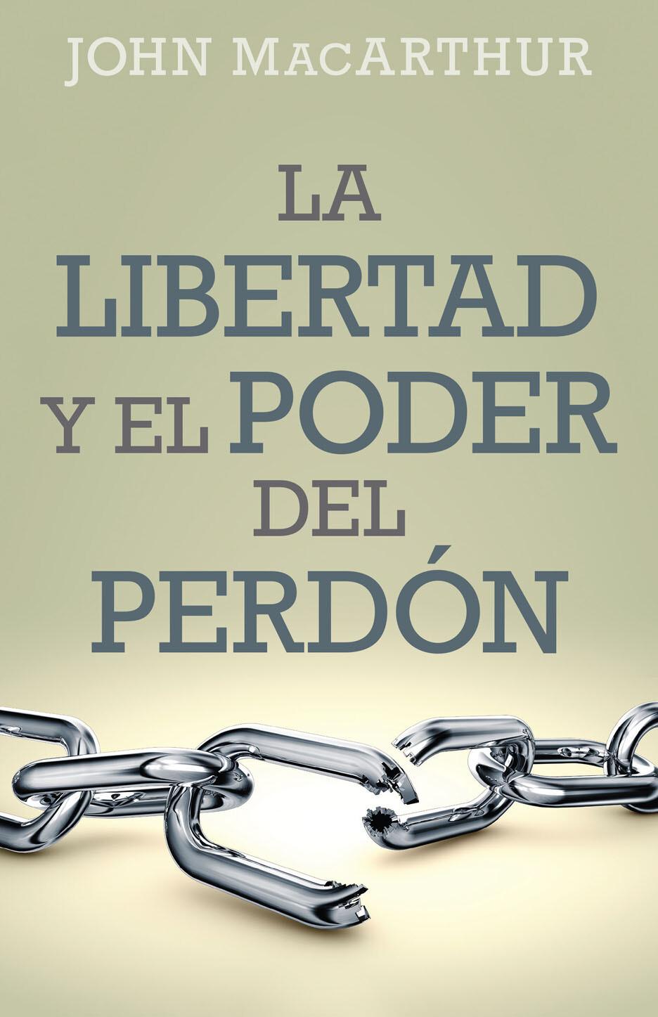 LA LIBERTAD Y EL PODER DEL PERDÓN
