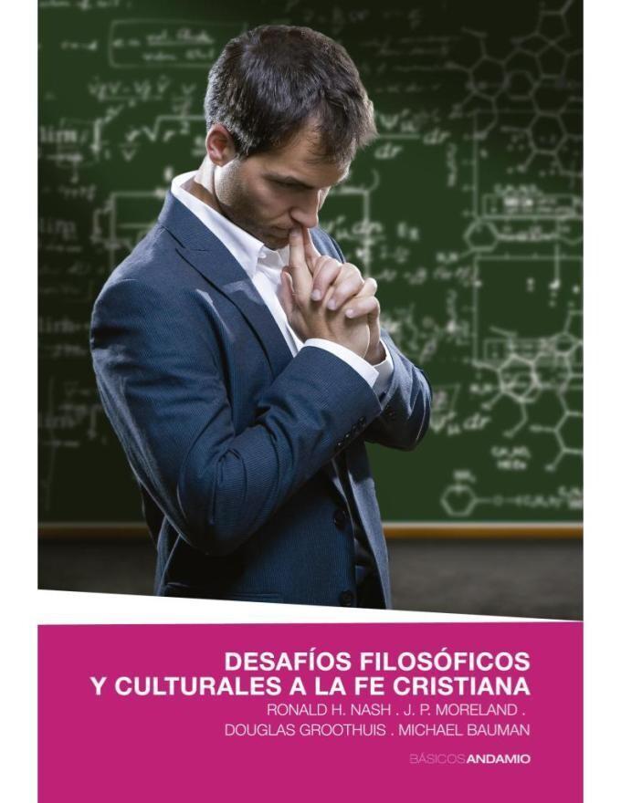 DESAFÍOS FILOSÓFICOS Y CULTURALES A LA FE CRISTIANA