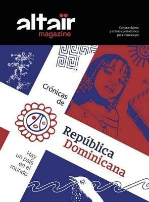 Altaïr Magazine #10 Crónicas de la República Dominicana