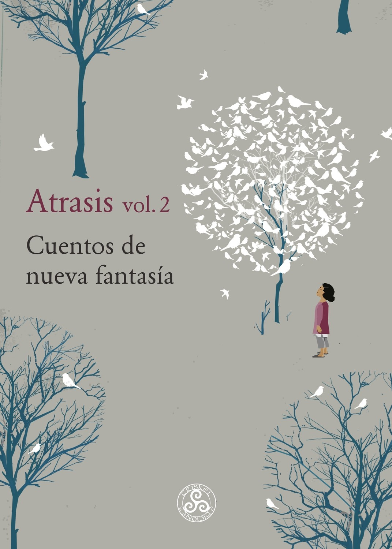 Atrasis, vol. 2 cuentos de nueva fantasía