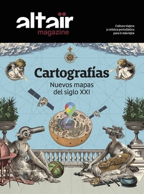 Altair Magazine #13 : Cartografías. Nuevos mapas del siglo XXI