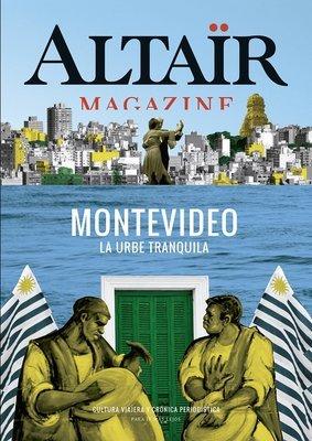 Altaïr Magazine #3 Montevideo. La urbe tranquila