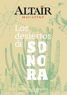 Altaïr Magazine #6 Los desiertos de Sonora