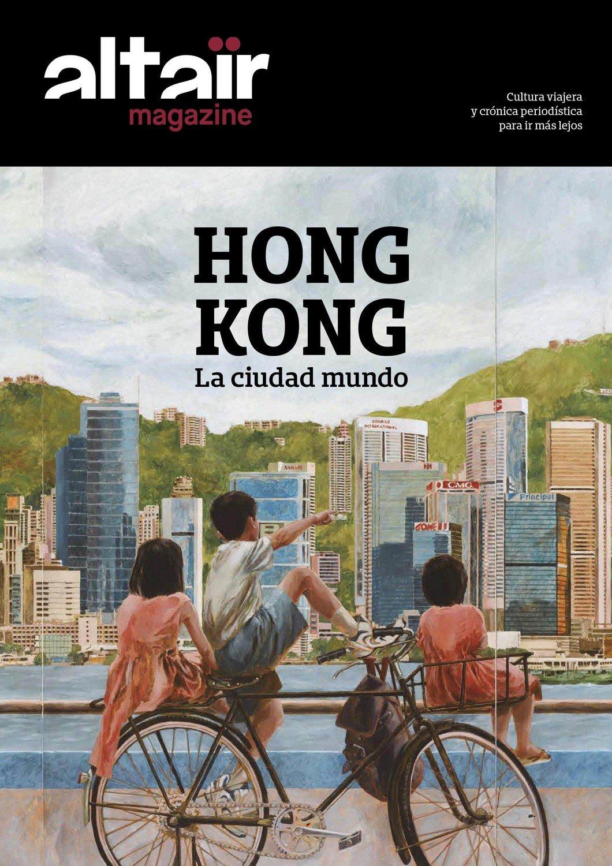 Altaïr Magazine #7 Hong Kong. La ciudad del mundo