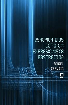 ¿Salpica Dios como un expresionista abstracto?