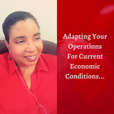 Adapting Your Operations For Current Economic Conditions