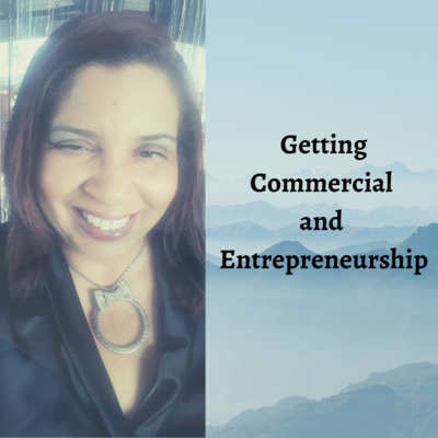 Getting Commercial and Entrepreneurship