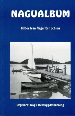 Nagu Album - Bilder från Nagu förr och nu