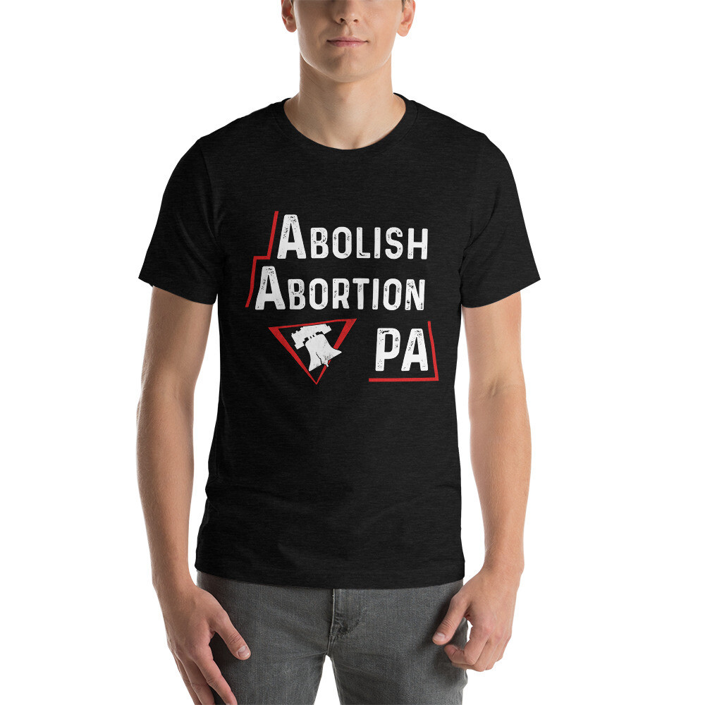 Abolish Abortion PA - Without Exception or Compromise - T-Shirt
