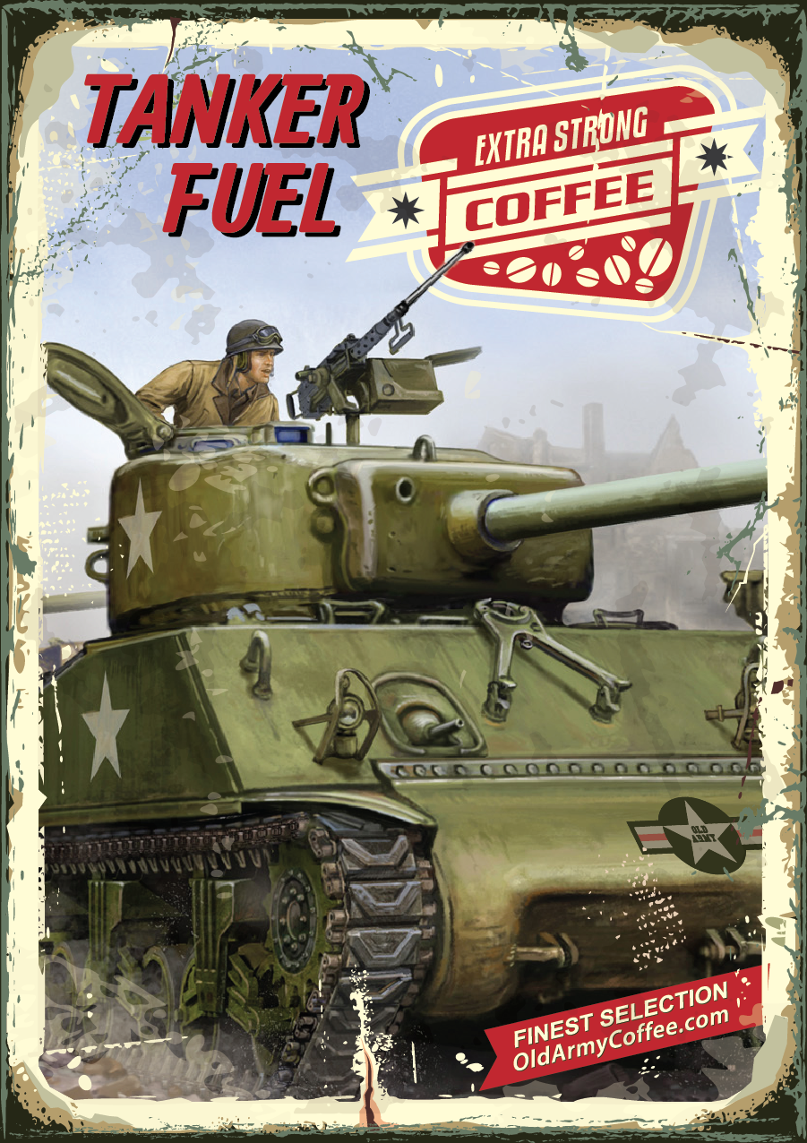 """Old Army Coffee """"Tanker Fuel"""""""