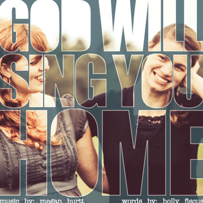 God Will Sing You Home