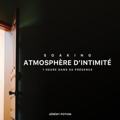 Soaking : Atmosphère d'intimité | 1 heure dans Sa présence