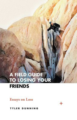 A Field Guide to Losing Your Friends