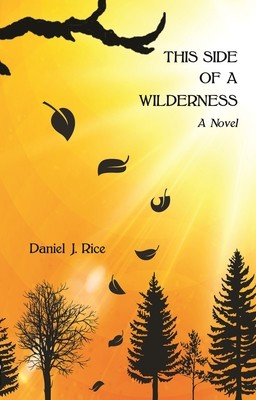 THIS SIDE OF A WILDERNESS: A Novel, 2nd Edition