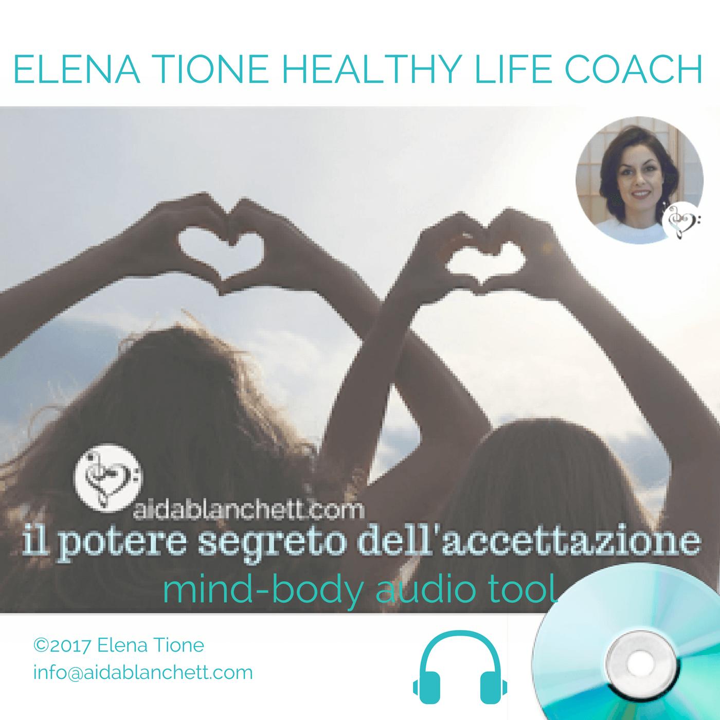 IL POTERE SEGRETO DELL'ACCETTAZIONE | audio mind-body tool mp3