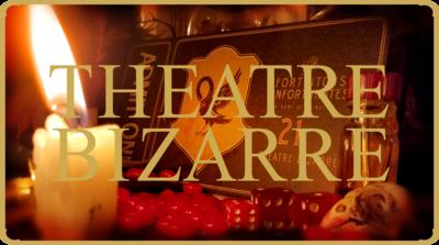 SOLD OUT - Theatre Bizarre