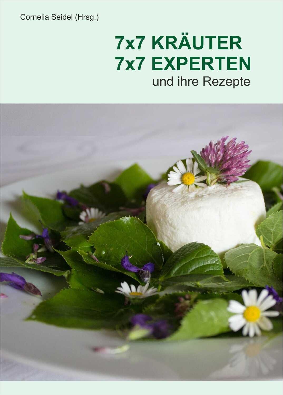 7x7 Kräuter 7x7 Experten und ihre Rezepte