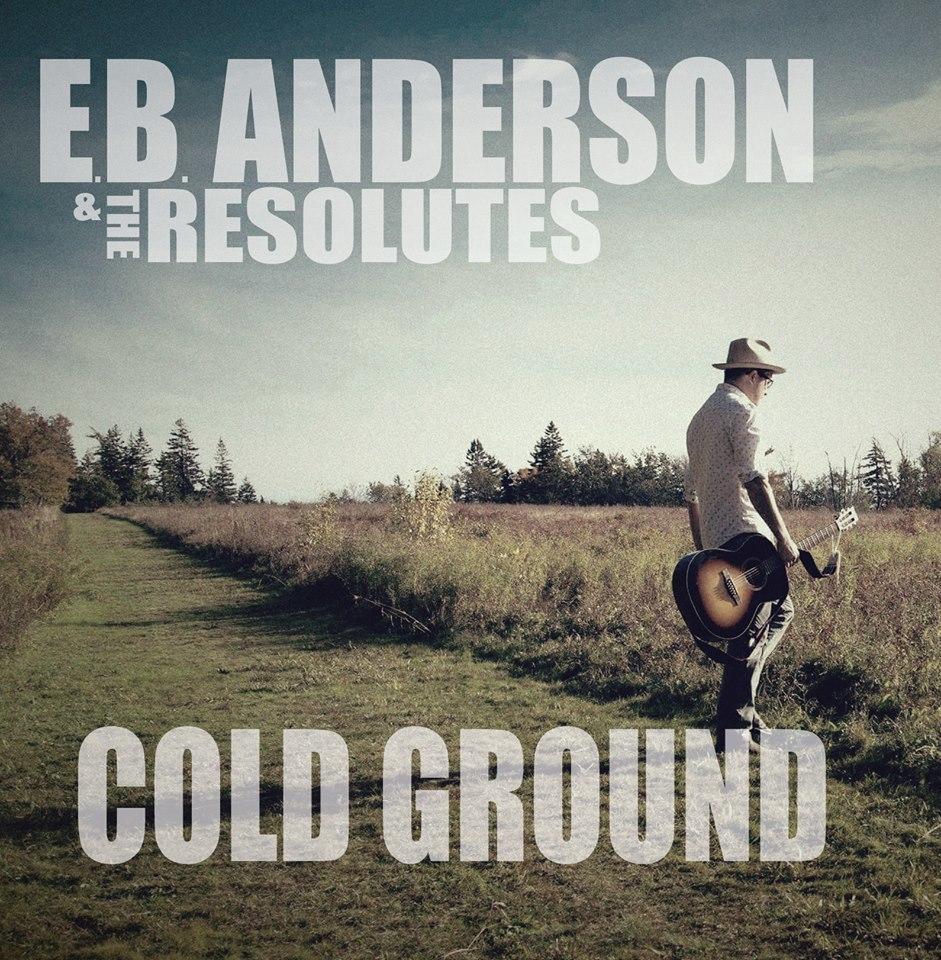 E.B. Anderson & The Resolutes - Cold Ground
