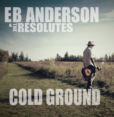 E.B. Anderson & The Resolutes - Cold Ground